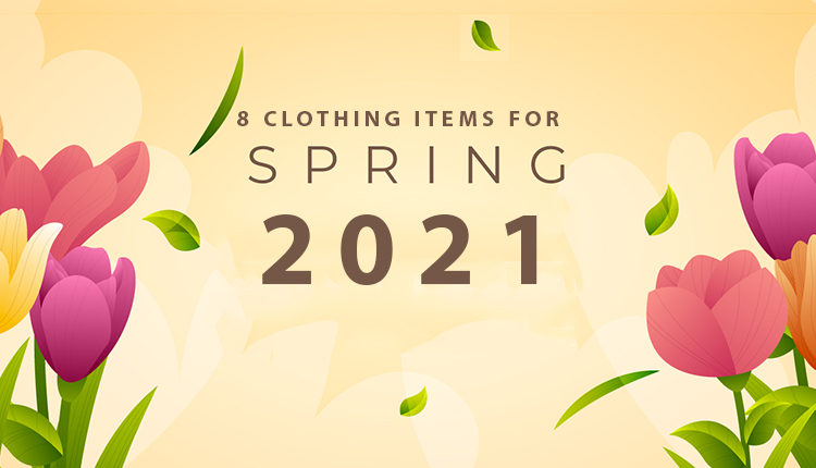8 Clothing Items For Spring